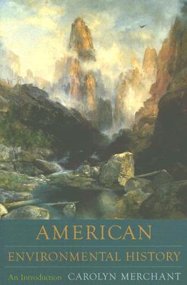 American Environmental History By Merchant, Carolyn
